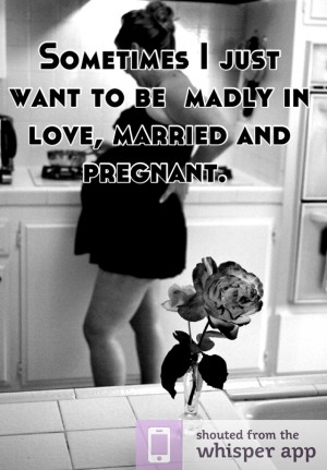 Sometimes? More like every day. All I ever wanted was to be a wife, a ...