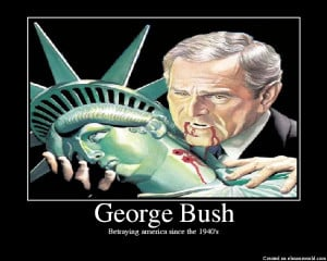 ... The Worst Thing That Happened To You During Your Presidency Mr. Bush