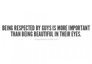 Being respected by guys is more important than being beautiful in ...