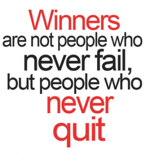 Poster>> Winners are not people who never fail, but people who never ...