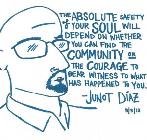 ... to bear witness to what has happened to you junot diaz # quotes