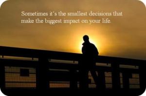 small decision, big impact