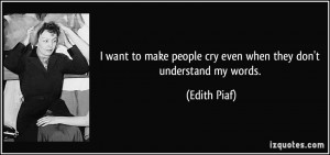 want to make people cry even when they don't understand my words ...