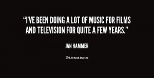 ve been doing a lot of music for films and television for quite a ...