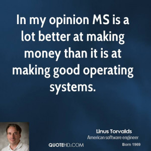 linus-torvalds-linus-torvalds-in-my-opinion-ms-is-a-lot-better-at.jpg
