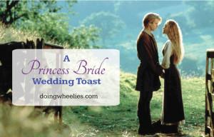 wedding toast, Princess Bride style.