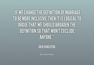 quote-Jack-Kingston-if-we-change-the-definition-of-marriage-190469_1 ...