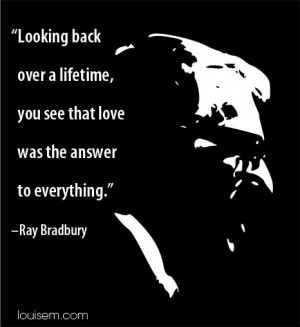 ... Ray Bradbury Thoughts, Bradbury Quotes, Life, Inspiration, Looking