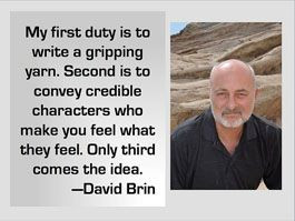 ... make you feel what they feel. Only third comes the idea. -- David Brin
