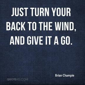 turn your back quotes source http www quotehd com quotes words go 489