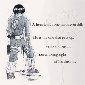 ... naruto. such a great quote~ #naruto #rocklee #quote #hero #anime #