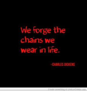 The Chains We Wear- FOR MORE POEMS, SAYINGS, AND QUOTES VISIT WWW ...