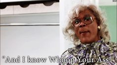 Madea, Tyler Perry. More