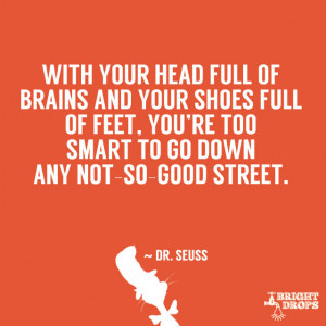 ... your shoes full of feet, you're too smart to go down any not-so-good