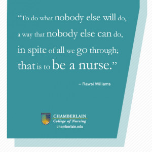 """Nursing Quotes - """"To do what nobody else will do, in a way that ..."""