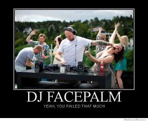 DJ Facepalm – Yeah you failed that much