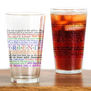 Friends TV Quotes Drinking Glass