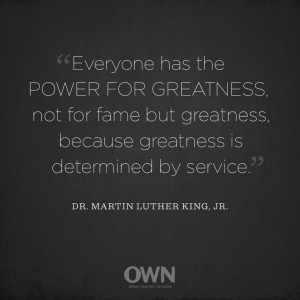 ... Dr. Martin Luther King, Jr. by sharing one of Oprah's favorite quotes
