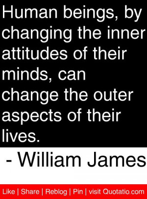 ... the outer aspects of their lives. - William James #quotes #quotations