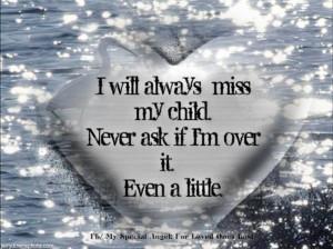 will always miss my son!
