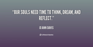 quote-Jo-Ann-Davis-our-souls-need-time-to-think-dream-78430.png