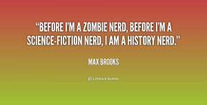quote-Max-Brooks-before-im-a-zombie-nerd-before-im-221740.png