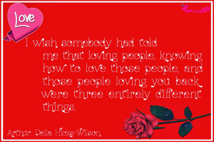 wish somebody had told me that loving people, knowing how to love ...
