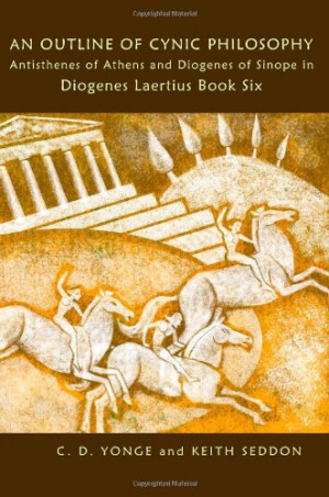 An Outline of Cynic Philosophy: Antisthenes of Athens and Diogenes of ...