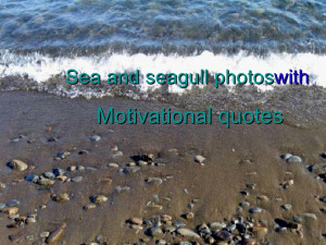 Sea Photos and inspirational Quotes