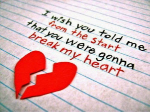 wish you told me from the start that you were gonna break my heart..