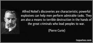 Alfred Nobel's discoveries are characteristic; powerful explosives can ...