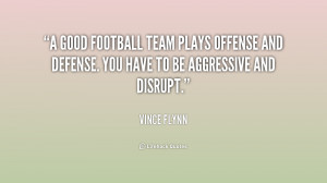 good football team plays offense and defense. You have to be ...