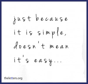 Just Because It Is Simple,Doesn't Mean It's Easy ~ Break Up Quote
