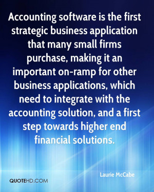 Accounting software is the first strategic business application that ...