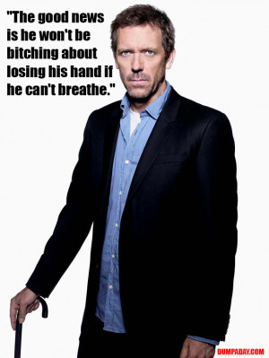 doctor house s funny quotes 12 pics