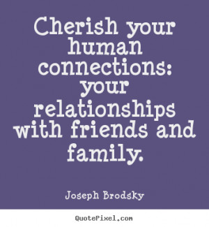Cherish Family And Friendship Quotes http://quotepixel.com/picture ...