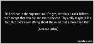 More Terence Fisher Quotes