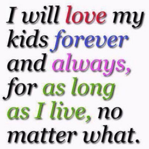 Love My Kids I will love my kids forever