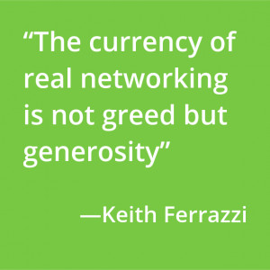 Currency of Real Networking is Not Greed But Generosity