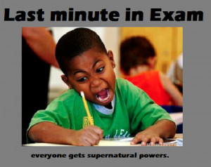 Most popular tags for this image include: last minute, exam, lol ...