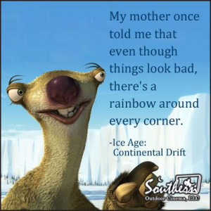 Movie Quote - Ice Age Continental Drift