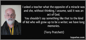 kid who will grow up to be a writer; we have long memories. - Terry ...