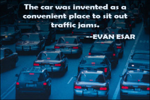 ... Invented As A Convenient Place To Sit Out Traffic Jams. - Evan Esar