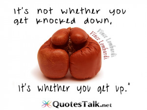 Quotes – It?s not whether you get knocked down, it?s whether you get ...