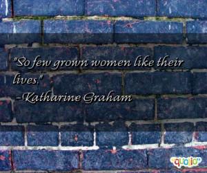 So few grown women like their lives .