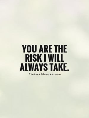 Risk Quotes Risk Taking Quotes
