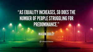 As equality increases, so does the number of people struggling for ...
