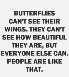 Butterflies. And we have butterflies. great quote for preteens and ...