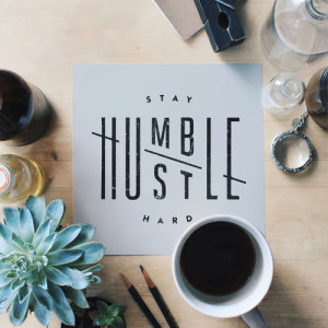 STAY HUMBLE / HUSTLE HARD on Inspirationde