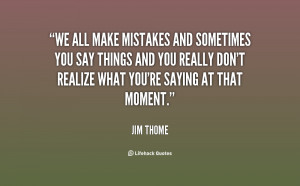 All Make Mistakes Quotes...